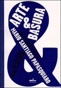 Arte y Basura - Mario Santiago Papasquiaro - Almadia