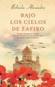 Bajo los Cielos de Zafiro - Belinda Alexandra - Roca Editorial
