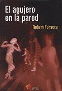 El Agujero en la Pared - Rubem Fonseca - Cal y arena