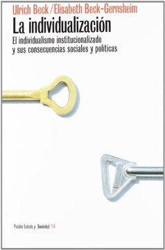 portada La Individualizacion: El Individualismo Institucionalizado y sus Consecuencias Sociales y Politicas