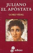 Juliano el Apostata - Vidal Gore - Edhasa