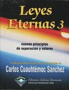 Leyes Eternas 3 - Carlos Cuauhtemoc Sanchez - Ediciones Selectas Diamante