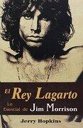 El rey Lagarto: Lo Esencial de jim Morrison - Jerry Hopkins - Grupo Editorial Tomo