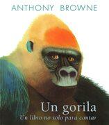 Un Gorila. Un Libro no Sólo Para Contar (Especiales de a la Orilla del Viento) - Anthony Browne - Fondo De Cultura Económica Usa