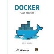 Docker: Guia Practica. Gonzalez - Gonzalez - Alfaomega