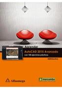 Aprender Autocad 2015 Avanzado con 100 Ejercicos Basicos - Alfaomega - Alfaomega Grupo Editor