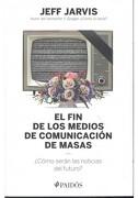 El fin de los Medios de Comunicacion de Masas - Jeff Jarvis - Paidos
