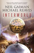 Interworld - Gaiman/Reaves - Roca Editorial