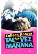 Tal Vez, Manana - Collen Hoover - Planeta