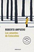 Amantes de Estocolmo, los - Roberto Ampuero - Debolsillo