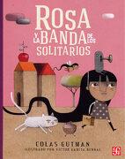 Rosa Y La Banda De Los Solitarios - Colas Gutman - Fondo de Cultura Económica