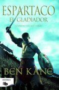 Espartaco. El Gladiador - Ben Kane - B De Bolsillo