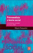 Psicoanálisis y Teoría Social. Inconsciente y Sociedad de Freud a Zizek - Mauro Pasqualini - Fondo de Cultura Económica