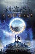 Sueño de Plata,El - Interworld 2 - Neil Gaiman - Roca Editorial
