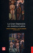 La Gran Depresión en América Latina - Paulo Drinot,Alan Knight - Fondo De Cultura Económica