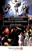 El Evangelio Segun el Espiritismo - Allan Kardec - Hojas De Luz