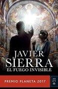 El Fuego Invisible (Premio Planeta 2017) - Javier Sierra - Planeta
