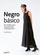 Negro Básico: 26 Modelos Para el Guardarropa Contemporáneo - Sato Watanabe - Gustavo Gili