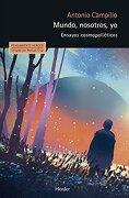Mundo, Nosotros, yo. Ensayos Cosmopoliéticos (Pensamiento Herder) - Antonio Campillo - Herder