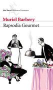 Rapsodia Gourmet - Muriel Barbery - Seix Barral