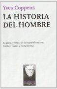 La Historia del Hombre: La Gran Aventura de la Especie Humana: Huellas, Fósiles y Herramientas - Yves Coppens - Tusquets
