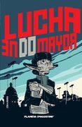 Lucha en do Mayor (Lutte Majeure) - Céka,Borris - Planeta Deagostini Cómics
