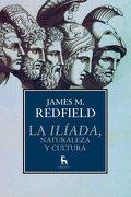 La Iliada, Naturaleza y Cultura - James M. Redfield - Gredos
