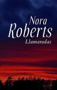 Llamaradas - Nora Roberts - Plaza & Janés