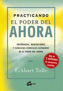Practicando el Poder del Ahora - Eckhart Tolle - Gaia