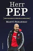Herr Pep. Crónica Desde Dentro de su Primer año en el Bayern de Munich - Marti Perarnau - Roca Editorial