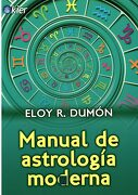 Manual de Astrologia Moderna - Eloy R. Dumon, - Kier
