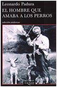 El Hombre que Amaba a los Perros - Leonardo Padura - Tusquets