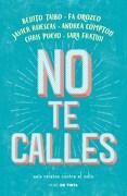 No te Calles Seis Relatos Contra el Odio - Taibo Benito - Nube De Tinta
