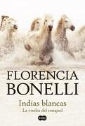Indias Blancas 2 (2018) - Bonelli Florencia - Suma De Letras