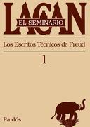 El Seminario. Libro 1: Los Escritos Técnicos de Freud (el Seminario de Jacques Lacan) - Jacques Lacan - Paidos
