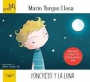 Fonchito y la Luna - Chicote Juiz Marta,Vargas Llosa Mario - Alfaguara / Random House