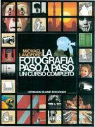 La Fotografía Paso a Paso. Un Curso Completo - Michael Langford - Blume Editorial Sa