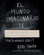 El Mundo Imaginario de - Smith, Keri - Paidos