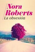 La Obsesion - Nora Roberts - Plaza & Janes Editores