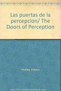 Las Puertas de la Percepcion/ the Doors of Perception (Spanish Edition) - Aldous Huxley - Debolsillo