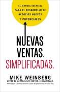 Nuevas Ventas. Simplificadas.  El Manual Esencial Para el Desarrollo de Posibles y Nuevos Negocios - Mike Weinberg - Grupo Nelson