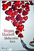 Melocotón Loco - Megan Maxwell - Planeta