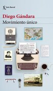 Movimiento Unico - Diego Gándara - Seix Barral