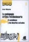 Pedagogia Critica Revolucionaria el Socialismo y los de  Safios Actuales (Pensamiento Critic - Mclaren Peter - Herramienta