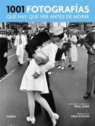 1001 Fotografias que hay que ver Antes de Morir - Paul Lowe - Grijalbo