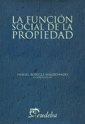 La Funcion Social de la Propiedad - Daniel Bonilla Maldonado/Eudeba - Eudeba