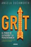 Grit: El Poder de la Pasión y la Perseverancia (Crecimiento Personal) - Angela Duckworth - Urano