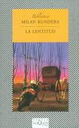 La Lentitud (Fabula (Tusquets Editores)) - Milan Kundera - Tusquets