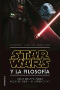 Star Wars y la Filosofía Debes Desaprender Aquello que has Aprendido - William Irwin - Roca Editorial
