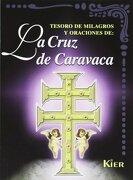 Tesoro de Milagros y Oraciones de la Cruz de Caravaca (Del mas Alla) - Allan Kardec - Kier
